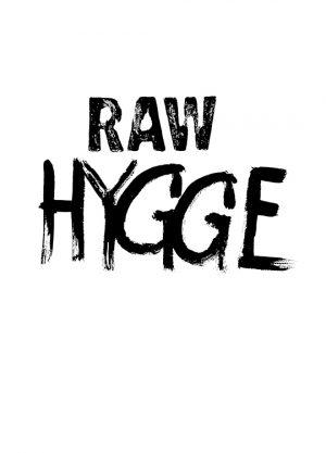 RAW HYGGE